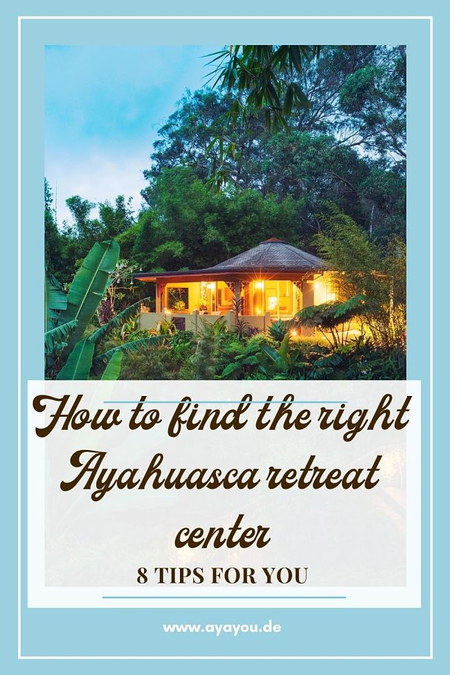 How to find the right ayahuasca retreat center Pinterest